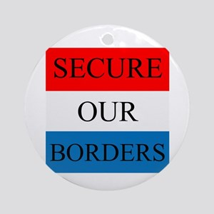 Secure Our Borders Ornament (Round)