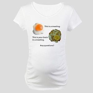 Meetings Maternity T-Shirt