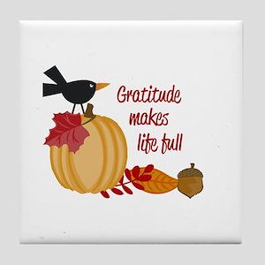 Gratitude Makes Like Tull Tile Coaster