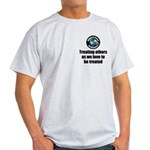 Treating Others Light T-Shirt