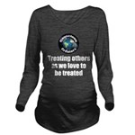 Treating Others Long Sleeve Maternity T-Shirt