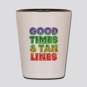 Good Times Tan Lines Shot Glass