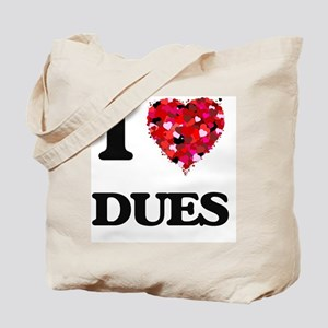 I love Dues Tote Bag