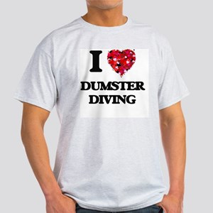 I love Dumster Diving Light T-Shirt