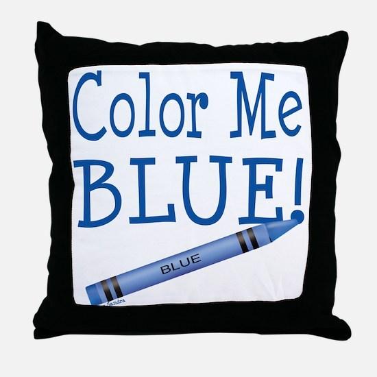 Color Me Blue! Throw Pillow