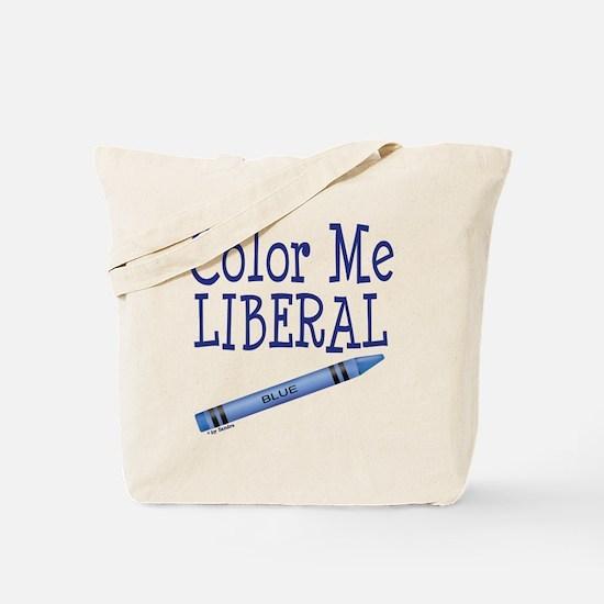 Color Me Liberal! Tote Bag
