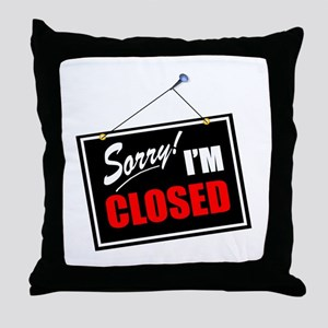 Sorry Closed Throw Pillow