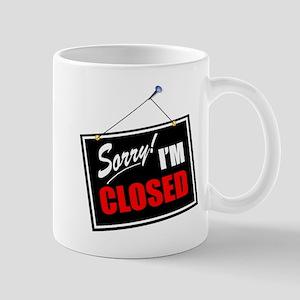 Sorry Closed 11 oz Ceramic Mug