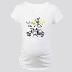 Watch Out, Here Comes Thor Maternity T-Shirt