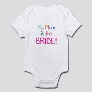 My Mom is the Bride Infant Bodysuit