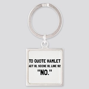 Hamlet Quote Keychains