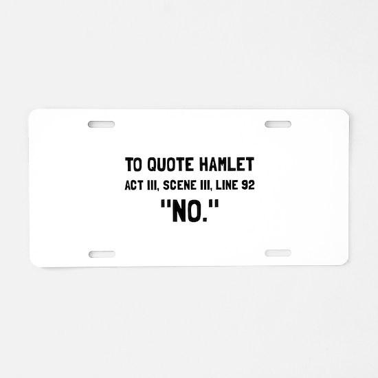 Hamlet Quote Aluminum License Plate