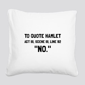 Hamlet Quote Square Canvas Pillow