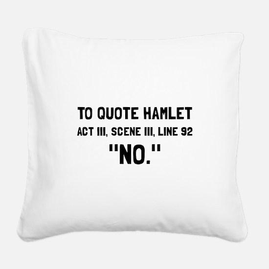 Hamlet Quote Square Canvas Pillow