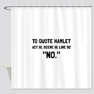 Hamlet Quote Shower Curtain