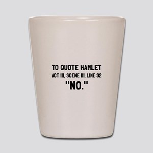 Hamlet Quote Shot Glass