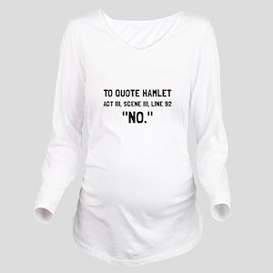 Hamlet Quote Long Sleeve Maternity T-Shirt