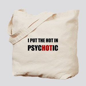 Hot Psychotic Tote Bag
