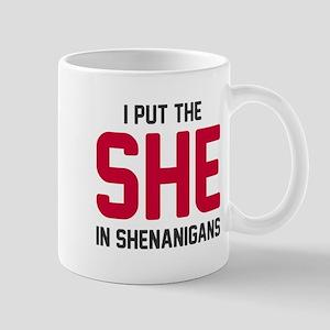She in shenanigans Mug