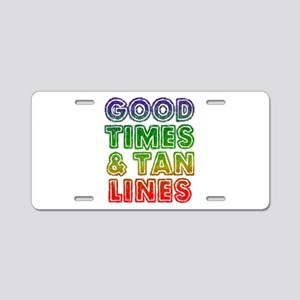 Good Times Tan Lines Aluminum License Plate