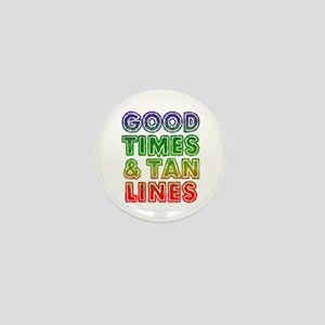 Good Times Tan Lines Mini Button