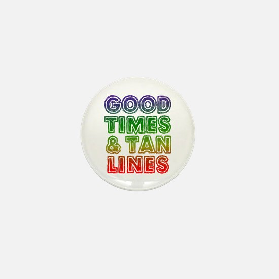 Good Times Tan Lines Mini Button