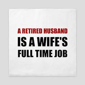 Retired Husband Queen Duvet