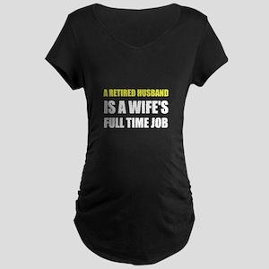 Retired Husband Maternity T-Shirt