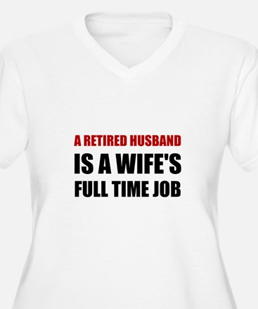 Retired Husband Plus Size T-Shirt