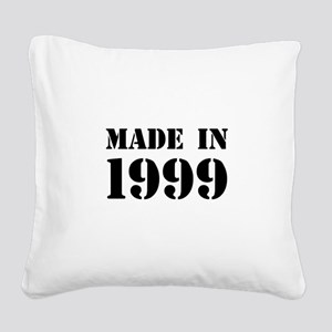 Made in 1999 Square Canvas Pillow
