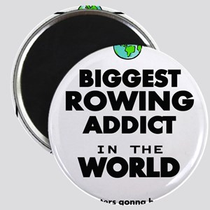 Biggest Rowing Addict in the World Magnets