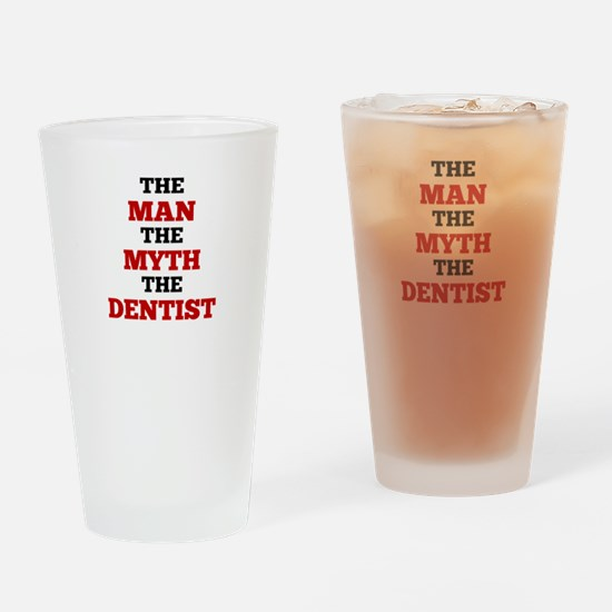 The Man The Myth The Dentist Drinking Glass