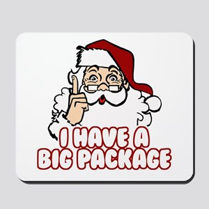 Santa Has A Big Package Mousepad