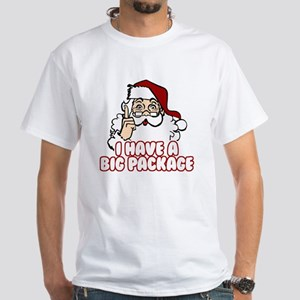 Santa Has A Big Package White T-Shirt