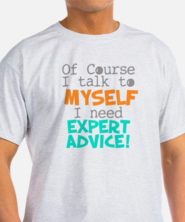 I Talk To Myself  T-Shirt