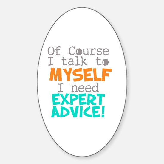 I Talk To Myself  Sticker (Oval)