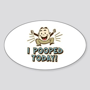 I Pooped Today Sticker (Oval)