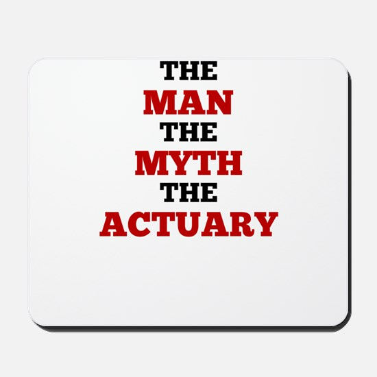 The Man The Myth The Actuary Mousepad