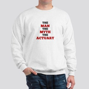 The Man The Myth The Actuary Sweatshirt