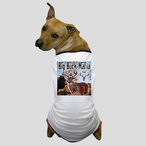 Big buck mafia Dog T-Shirt