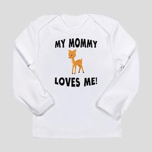 My Mommy Loves Me Deer Long Sleeve T-Shirt