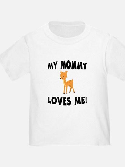 My Mommy Loves Me Deer T-Shirt