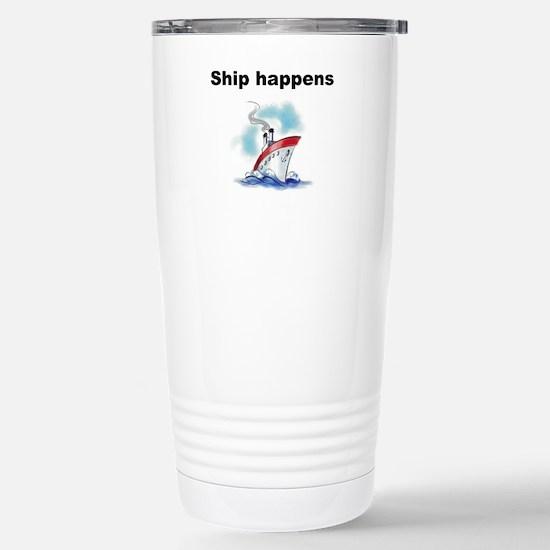 Ship happens Stainless Steel Travel Mug