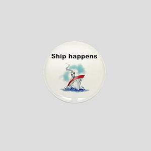 Ship happens Mini Button