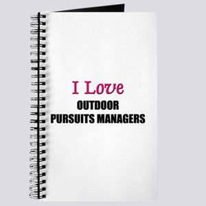 I Love OUTDOOR PURSUITS MANAGERS Journal