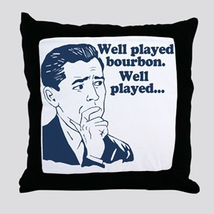 Well Played Bourbon Throw Pillow