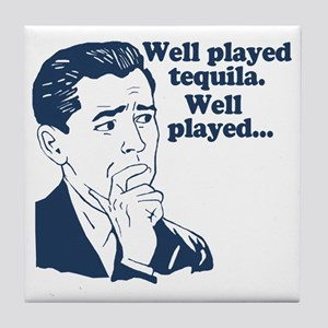 Well Played Tequila Tile Coaster