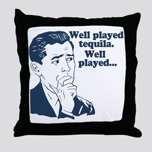Well Played Tequila Throw Pillow