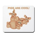 Pigs are Cool Mousepad