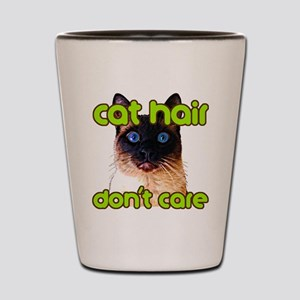 Cat Hair Dont Care Shot Glass